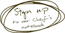 Sign Up to our chef's notebook